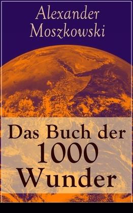 Das Buch der 1000 Wunder - Vollständige Ausgabe