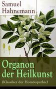 Organon der Heilkunst (Klassiker der Homöopathie) - Vollständige Ausgabe