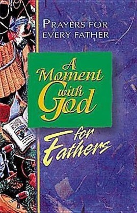 A Moment with God for Fathers
