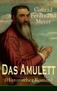 Das Amulett (Historischer Roman) - Vollständige Ausgabe