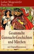 Gesammelte Gutenacht-Geschichten und Märchen mit Originalillustrationen (Vollständige Ausgaben)