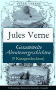 Gesammelte Abenteuergeschichten (9 Kurzgeschichten) - Vollständige illustrierte deutsche Ausgabe