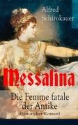 Messalina - Die Femme fatale der Antike (Historisher Roman) - Vollständige Ausgabe