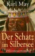Der Schatz im Silbersee (Abenteuerroman)