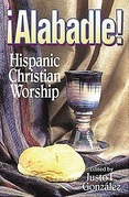 Alabadle!: Hispanic Christian Worship