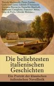 Die beliebtesten italienischen Geschichten: Ein Porträt der klassischen italienischen Novellistik (134 Titel in einem Buch - Vollständige deutsche Ausgabe)