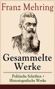 Gesammelte Werke: Politische Schriften + Historiografische Werke (Vollständige Ausgaben)
