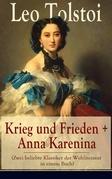 Krieg und Frieden + Anna Karenina (Zwei beliebte Klassiker der Weltliteratur in einem Buch)
