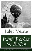 Fünf Wochen im Ballon (Vollständige illustrierte deutsche Ausgabe)