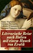 Literarische Reise nach Italien mit einem Hauch von Erotik (Vollständige deutsche Ausgabe)