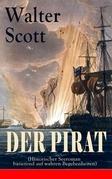 Der Pirat (Historischer Seeroman basierend auf wahren Begebenheiten) - Vollständige deutsche Ausgabe