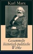 Gesammelte historisch-politische Werke (32 Titel in einem Buch - Vollständige Ausgaben)