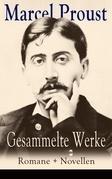 Gesammelte Werke: Romane + Novellen (Vollständige deutsche Ausgaben)