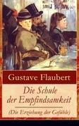 Die Schule der Empfindsamkeit (Die Erziehung der Gefühle) - Vollständige deutsche Ausgabe