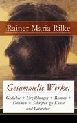 Gesammelte Werke: Gedichte + Erzählungen + Roman + Dramen + Schriften zu Kunst und Literatur (845 Titel in einem Buch - Vollständige Ausgaben)