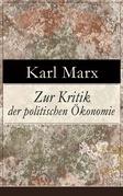 Zur Kritik der politischen Ökonomie (Vollständige Ausgabe)