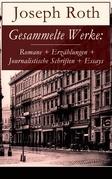 Gesammelte Werke: Romane + Erzählungen + Journalistische Schriften + Essays (38 Titel in einem Buch - Vollständige Ausgaben)