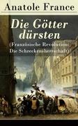 Die Götter dürsten (Französische Revolution: Die Schreckensherrschaft) - Vollständige deutsche Ausgabe