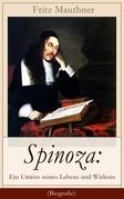 Spinoza: Ein Umriss seines Lebens und Wirkens (Vollständige Biografie)