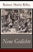 Neue Gedichte (Vollständige Ausgabe)