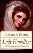 Lady Hamilton: Erinnerungen einer Favoritin (Vollständige deutsche Ausgabe)