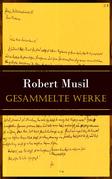 Sämtliche Werke von Robert Musil (Vollständige Ausgabe)