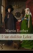 Vom ehelichen Leben (Vollständige Ausgabe)