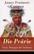 Die Prärie - Natty Bumppo der Indianer