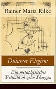 Duineser Elegien: Ein metaphysisches Weltbild in zehn Skizzen (Vollständige Ausgabe)