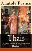 Thais - Legende um die ägyptische Hetäre (Vollständige deutsche Ausgabe)
