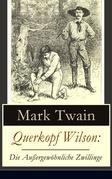 Querkopf Wilson: Die Außergewöhnliche Zwillinge (Vollständige deutsche Ausgabe)