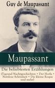 Maupassant: Die beliebtesten Erzählungen (Tag-und Nachtgeschichten + Der Horla + Nutzlose Schönheit + Die kleine Roque und mehr) - Vollständige deutsche Ausgaben
