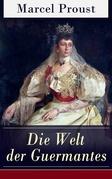 Die Welt der Guermantes (Vollständige deutsche Ausgabe: Band 1&2)