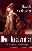 Die Kreuzritter (Schlacht bei Tannenberg) - Vollständige deutsche Ausgabe