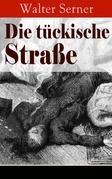 Die tückische Straße (19 scharf formulierte Kriminalgeschichten in einem Buch - Vollständige Ausgaben)