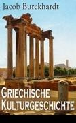 Griechische Kulturgeschichte (Gesamtausgabe - Band 1 bis 4)