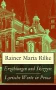 Erzählungen und Skizzen: Lyrische Worte in Prosa (Vollständige Ausgabe)