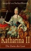 Katharina II: Die Zarin der Lust (Vollständige Ausgabe)