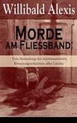 Morde am Fließband: Eine Sammlung der interessantesten Kriminalgeschichten aller Länder (Vollständige Ausgabe)