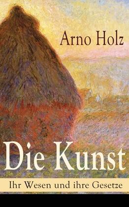 Die Kunst - Ihr Wesen und ihre Gesetze (Vollständige Ausgabe: Band 1&2)