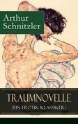 Traumnovelle (Ein Erotik Klassiker) - Vollständige Ausgabe
