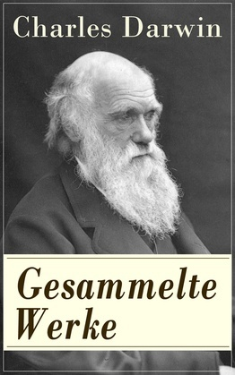 Gesammelte Werke - Vollständige deutsche Ausgaben mit Abbildungen
