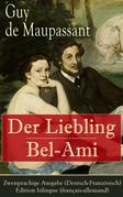 Der Liebling / Bel-Ami - Zweisprachige Ausgabe (Deutsch-Französisch) / Edition bilingue (français-allemand)