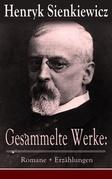 Gesammelte Werke: Romane + Erzählungen (Vollständige deutsche Ausgaben)