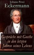 Gespräche mit Goethe in den letzten Jahren seines Lebens
