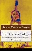 Die Littlepage-Trilogie: Satanstoe + Der Kettenträger + Ravensnest