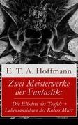 Zwei Meisterwerke der Fantastik: Die Elixiere des Teufels + Lebensansichten des Katers Murr