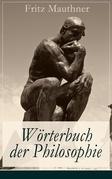 Wörterbuch der Philosophie (Vollständige Ausgabe)