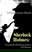 Sherlock Holmes: Gesammelte Detektivgeschichten und Romane (43 Titel in einem Buch - Vollständige deutsche Ausgaben)