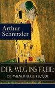 Der Weg ins Freie: Die Wiener Belle Époque (Vollständige Ausgabe)